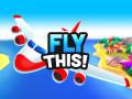 Παιχνίδια Fly THIS!